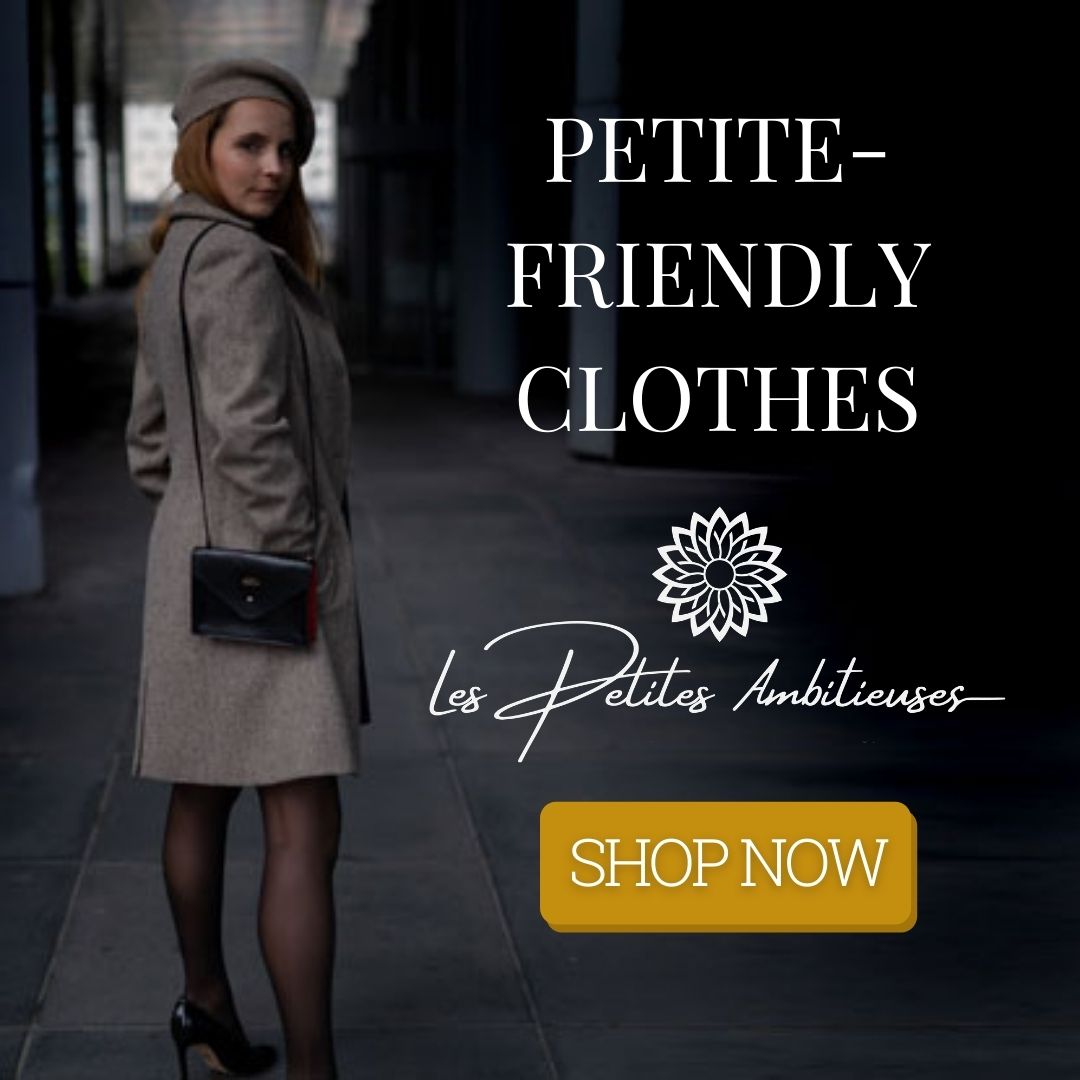 Petite Friendly clothes for Petite women and short girls